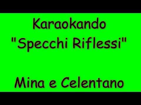Karaoke Italiano - Specchi Riflessi - Mina e Adriano Celentano ( Testo )
