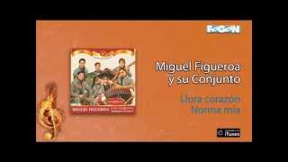 Miguel Figueroa / Así toco yo - Llora corazón / Norma mía