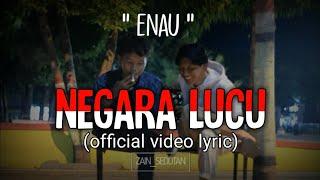 Gambar cover Enau || NEGARA YANG LUCU (official video lyric)