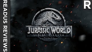 Jurassic World: Fallen Kingdom Review   READUS 101