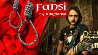 F.A.N.S.I {BHAGAT SINGH} || KARMAASA BAND || TRADTIONAL ROCK SONG || 2014