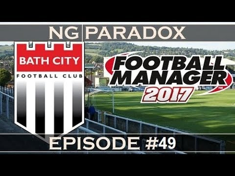 Bath City #49 | Not So Hot | Football Manager 2017