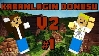 Repeat youtube video Minecraft: Karanlığın Dönüşü v2 (Adventure Map) - Bölüm 1 - Maceranın Devamı! [Turkish/Türkçe]