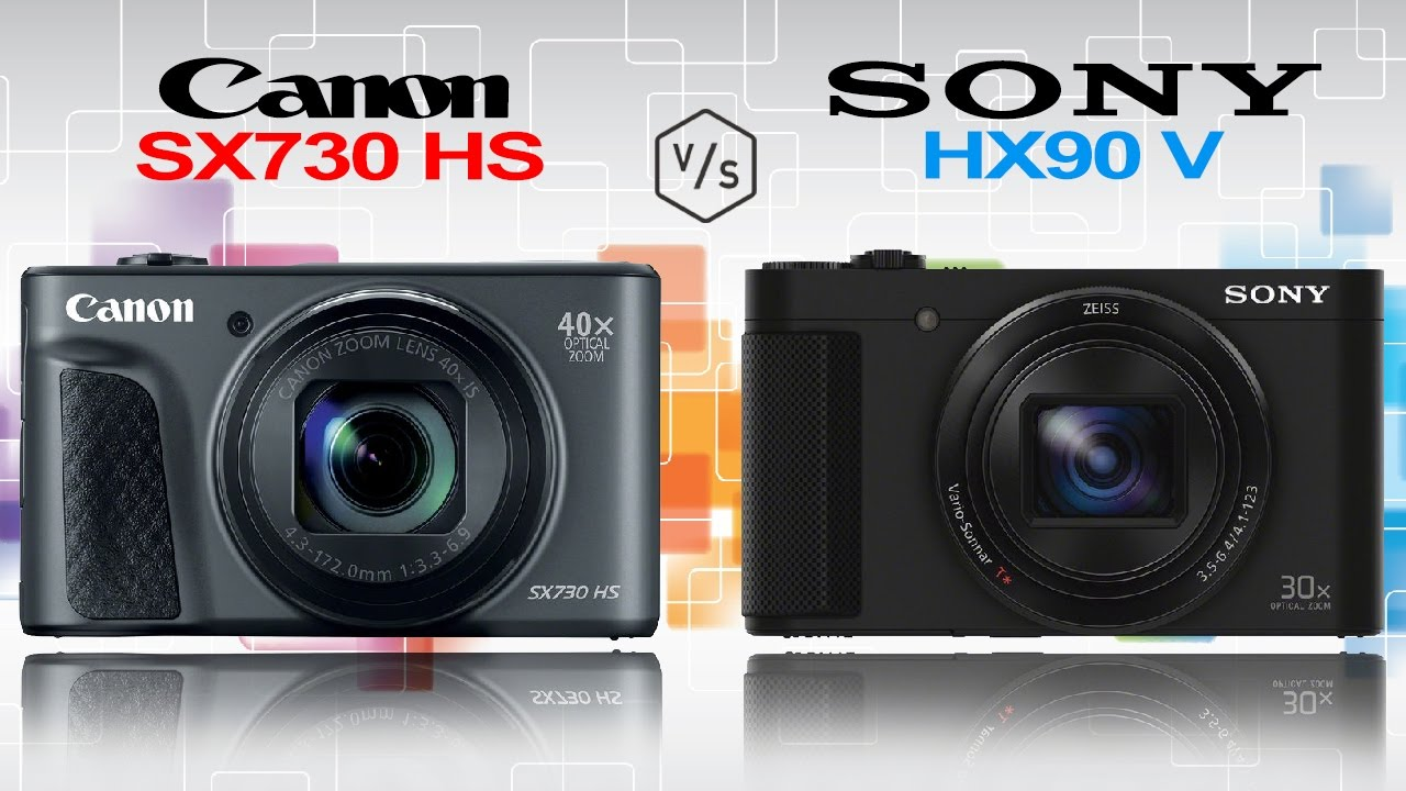 canon powershot sx730 hs vs sony cyber shot hx90v youtube. Black Bedroom Furniture Sets. Home Design Ideas