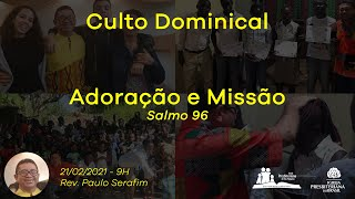 Culto Dominical - 21/02/2021 - Rev. Paulo Serafim
