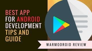 Best app for android development tips and guide.