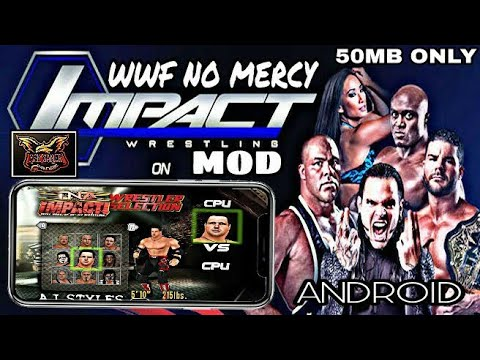 WWF NO MERCY NEW MOD TNA IMPACT WRESTLING FOR ANDROID MUST WATCH