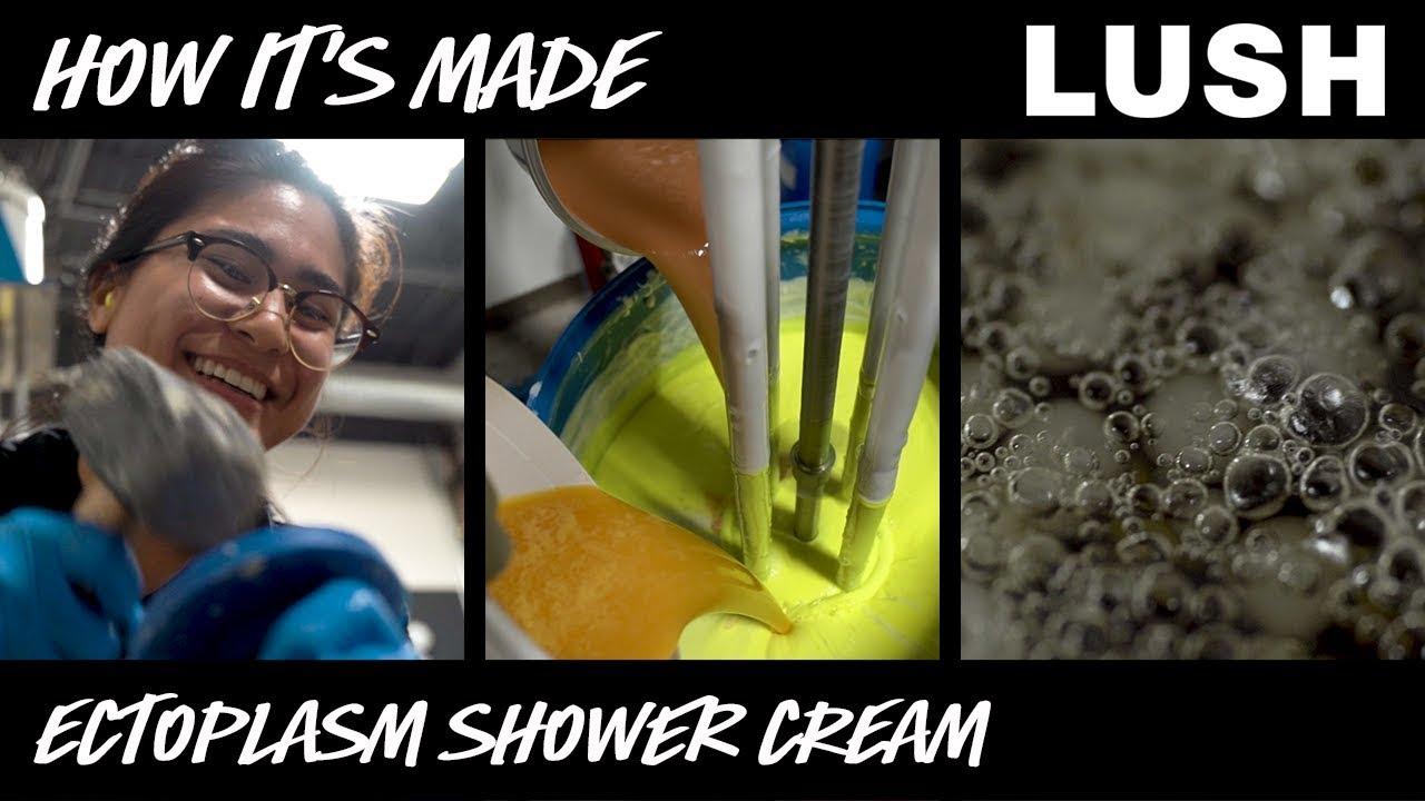 Lush How It's Made: Ectoplasm Shower Cream