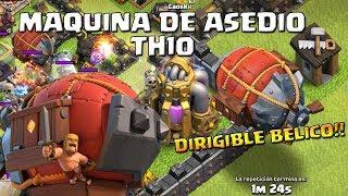 Probamos El Dirigible Belico TH10!! - MAQUINAS DE ASEDIO - TÉCNICAS DE ATAQUE - CLASH OF CLANS