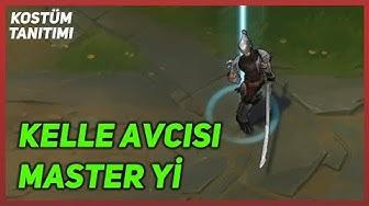 Kelle Avcısı Master Yi (Kostüm Tanıtımı) League of Legends