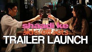 Shaadi Ke Side Effects | Trailer Launch