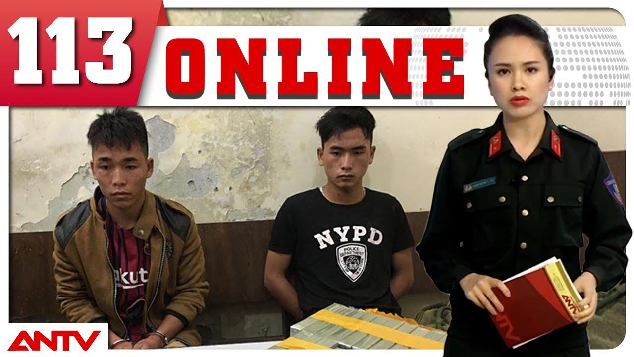 Bản tin 113 Online mới nhất | Tin tức | Tin tức mới nhất | ANTV
