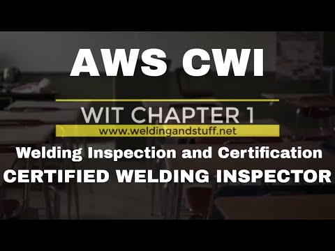 CWI 41 -  WIT CHAPTER 1 CWI WELDING INSPECTION AND CERTIFICATIONS