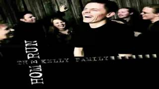 The Kelly Family - Don't always want