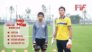 3 bài thi tuyển cho thủ môn vào học viện bóng đá PVF nơi sản sinh ra Hà Đức Chinh