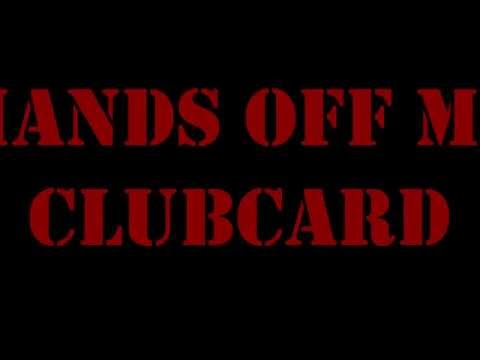 HANDS OFF MY CLUBCARD: Just take my DNA!