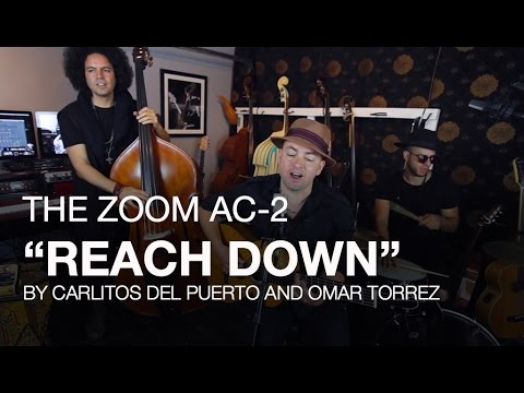 """The Zoom AC-2 Acoustic Creator: Carlitos del Puerto and Friends Play """"Reach Down"""""""