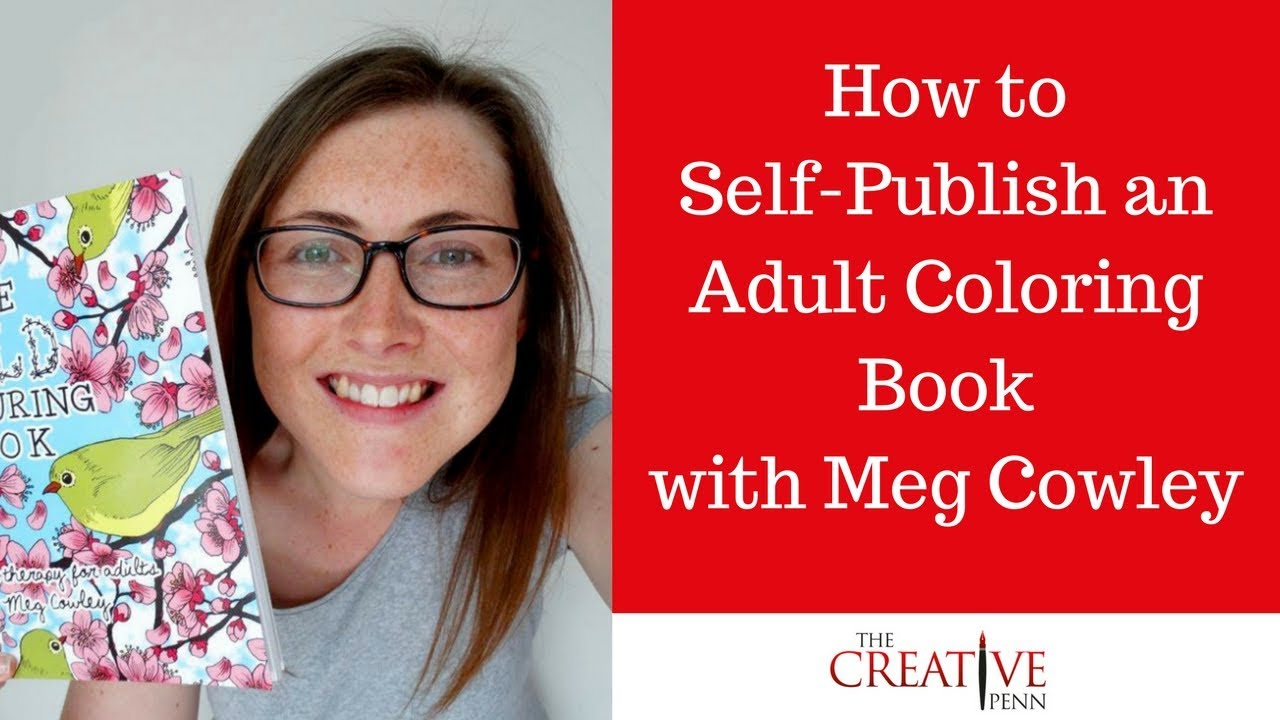 How To Produce And Self-Publish An Adult Coloring Book With Meg ...