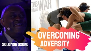Overcoming Adversity -  Solomon Osoko