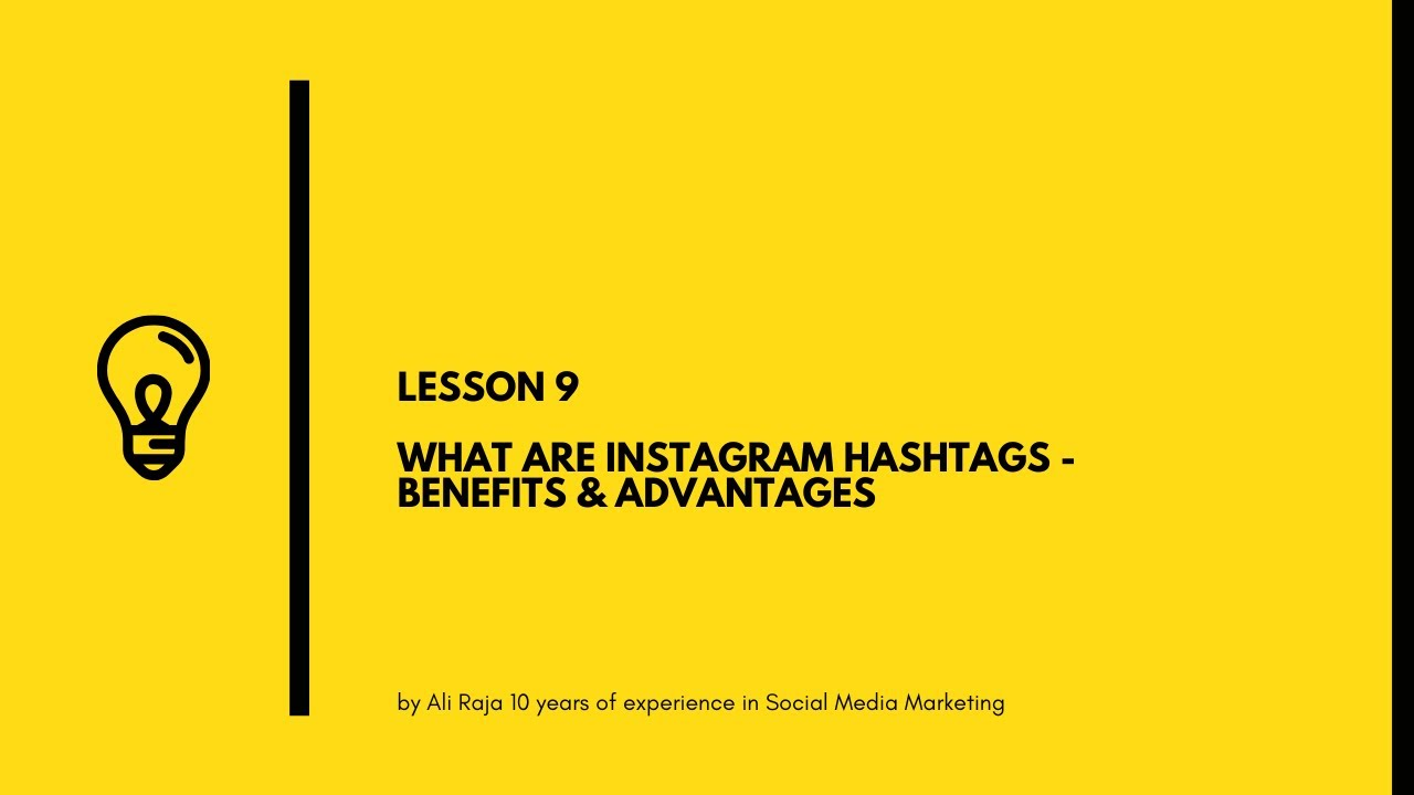 SOCIAL MEDIA MARKETING - What are Instagram hashtags, benefits & advantages of using them (Lesson 9)