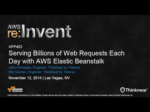 AWS re:Invent 2014 | (APP402) Serving Billions of Web Requests Each Day with Elastic Beanstalk