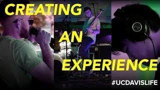 #UCDavisLife: Creating an Experience