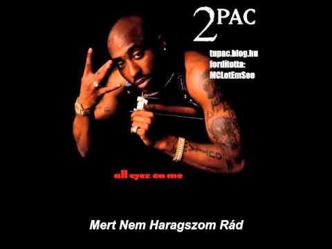 2Pac - I Ain't Mad at Cha (Album Verzió) (Magyar Felirattal)