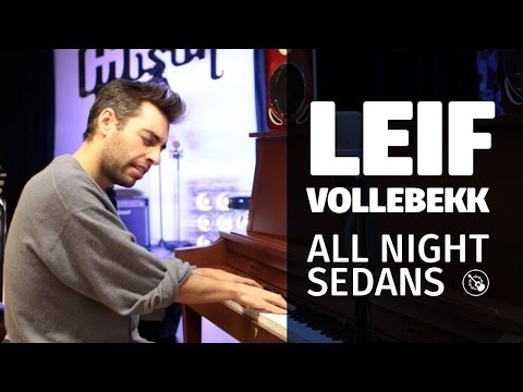 Leif Vollebekk — All Night Sedans (Session Acoustique)