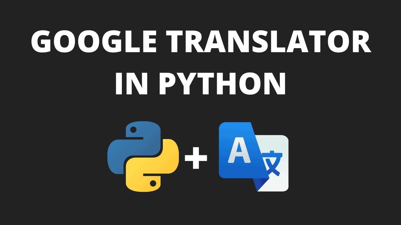 Translate Text Using Python - Googletrans Python