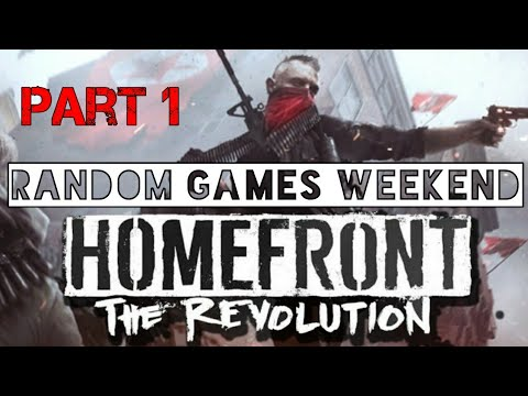 Homefront: The Revolution - Part 1, Good or Bad game let's enjoy this (Random Games Weekend)