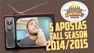5 APOSTAS PARA FALL SEASON 2014/2015