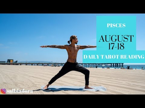 PISCES - 'THE ONE YOU ARE MEANT TO BE WITH' AUGUST 17-18