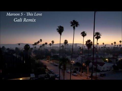 Maroon 5 - This Love (Gali Remix)