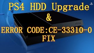 PS4 Hard Drive Upgrade in Detail & Error Code CE-33310-0 FIX