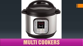 Multi Cookers Reviews - Top Multi Cookers