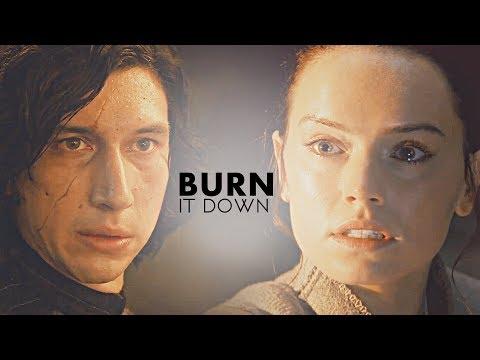 » kylo ren and rey   burn it down