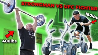400LB STRONGMAN VS 180LB UFC FIGHTER | STRENGTH WAR!
