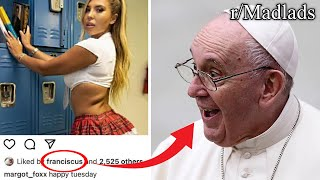 r/Madlads | THE POPE THIRSTY 💦💦