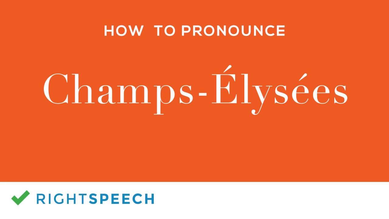 how to pronounce champs de elysees
