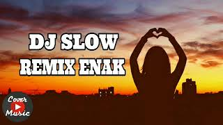 DJ SLOW REMIX ENAK MANTAP JIWA 2018 Mp3