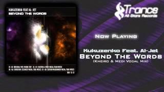 Kukuzenko Feat. Al Jet - Beyond The Words (Kheiro & Medi Vocal Mix)