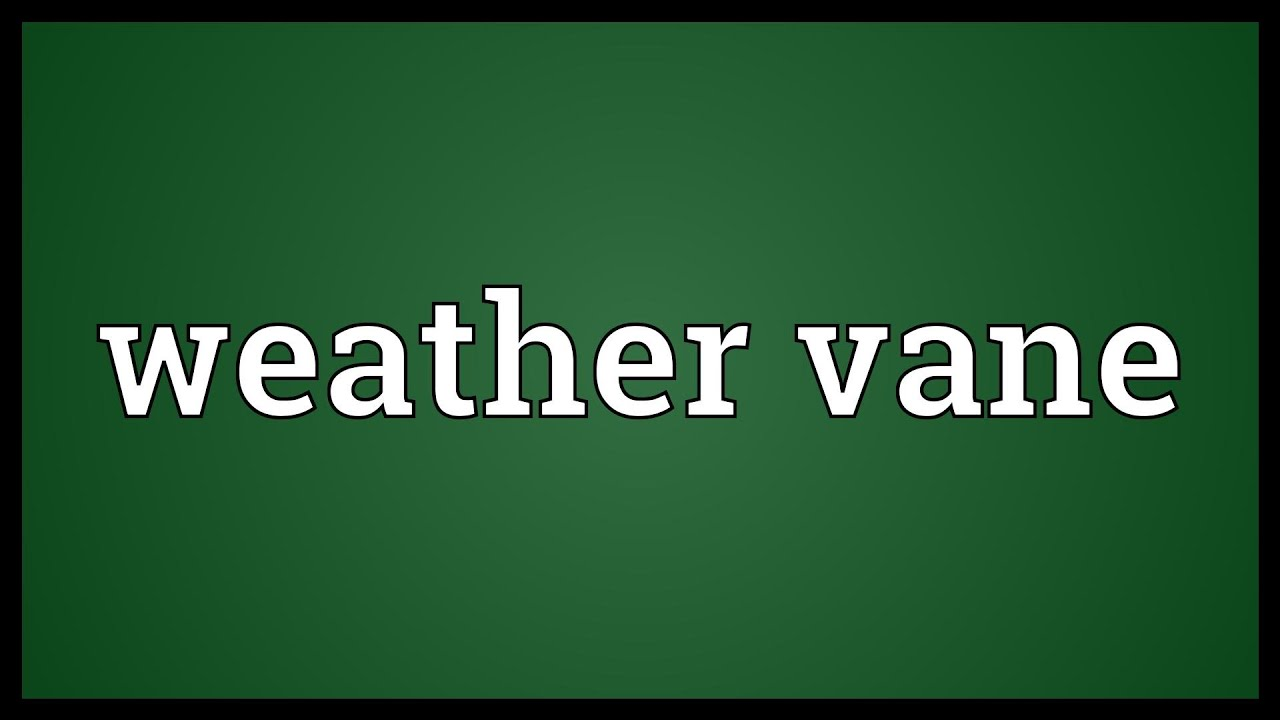 Weather vane Meaning - YouTube