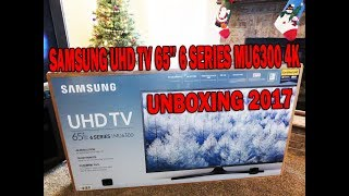 SAMSUNG UHD TV 65''  6 Series MU6300,  4K LED Smart TV UNBOXING and Test The TV 2017