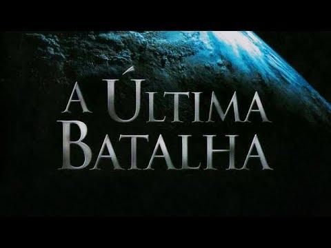 A ÚLTIMA BATALHA. FILME COMPLETO
