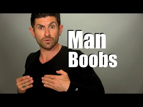 Man Boobs | How To Treat, Manage and Eliminate Gynecomastia