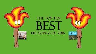 The Top Ten BEST Hit Songs of 2016