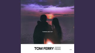 Play Thinking About Me (Tom Ferry Remix)