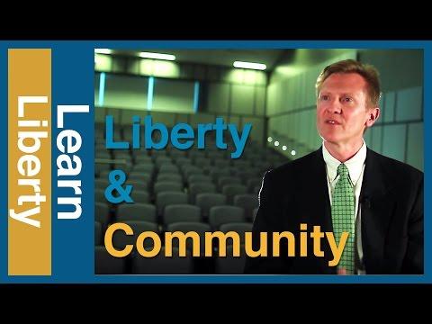 Does Individual Liberty Threaten Community? | Learn Liberty