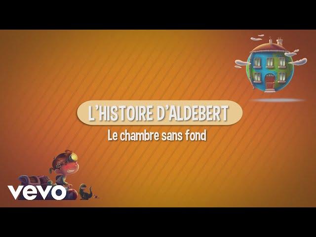 Aldebert - Les histoires d'Aldebert : La chambre sans fond