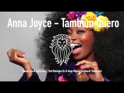 Anna Joyce - Também Quero - Kizomba 2017